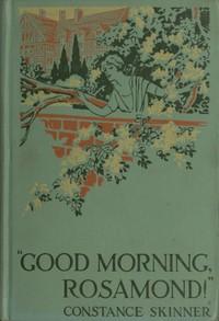 """""""Good-Morning, Rosamond!"""""""