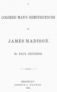 Cover of A Colored Man's Reminiscences of James Madison