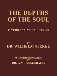 Cover of The Depths of the Soul: Psycho-Analytical Studies