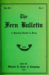 Cover of The Fern Bulletin, April 1912A Quarterly Devoted to Ferns
