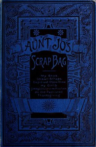 Cover of Aunt Jo's Scrap-Bag, Volume 4My Girls, etc.