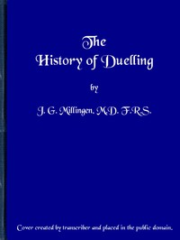 Cover of The History of Duelling. Vol. 1 (of 2)