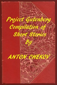 Project Gutenberg Compilation of Short Stories by Chekhov
