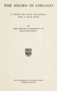 Cover of The Negro in Chicago: A Study of Race Relations and a Race Riot