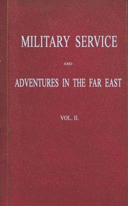 Cover of Military Service and Adventures in the Far East: Vol. 2 (of 2) Including Sketches of the Campaigns Against the Afghans in 1839, and the Sikhs in 1845-6.