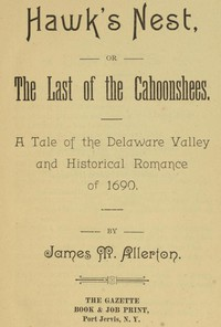 Cover of Hawk's Nest; or, The Last of the Cahoonshees. A Tale of the Delaware Valley and Historical Romance of 1690.