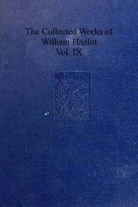 The Collected Works of William Hazlitt, Vol. 09 (of 12)