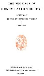 Journal 01, 1837-1846 The Writings of Henry David Thoreau, Volume 07 (of 20)
