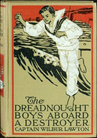 Cover of The Dreadnought Boys Aboard a Destroyer