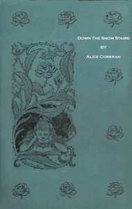 Cover of Down the Snow Stairs; Or, From Good-Night to Good-Morning