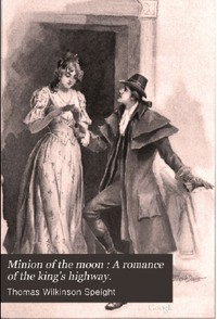 Cover of A Minion of the Moon: A Romance of the King's Highway