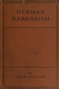 German Barbarism: A Neutral's Indictment