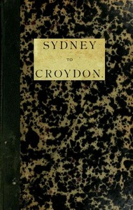 Sydney to Croydon (Northern Queensland) An Interesting Account of a Journey to the Gulf Country with a Member of Parliament