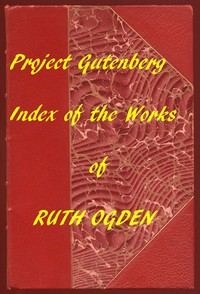 Cover of Index for Works of Ruth OgdenHyperlinks to all Chapters of all Individual Ebooks