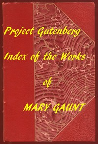 Index for Works of Mary Gaunt Hyperlinks to All Chapters of All Individual Ebooks