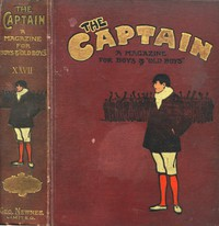 """Three short stories from """"The Captain"""" volume XXVII How Dymock Came to Derry; Jack Devereux's Scoop; The Powder Hulk"""