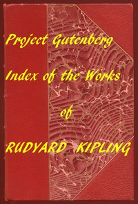 Cover of Index for Works of Rudyard KiplingHyperlinks to all Chapters of all Individual Ebooks