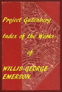 Cover of Index for Works of Willis George EmersonHyperlinks to all Chapters of all Individual Ebooks