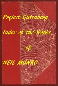 Index for Works of Neil MunroHyperlinks to all Chapters of all Individual Ebooks