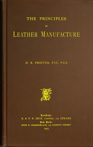 Cover of The Principles of Leather Manufacture