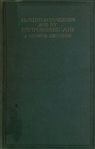 Painting by Immersion and by Compressed Air: A Practical Handbook