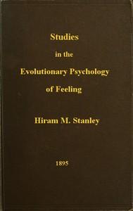 Studies in the Evolutionary Psychology of Feeling