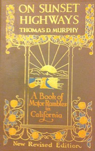 On Sunset Highways: A Book of Motor Rambles in California
