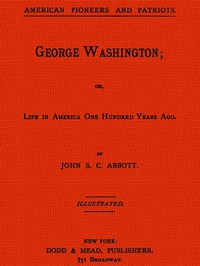 Cover of George Washington; or, Life in America One Hundred Years Ago.