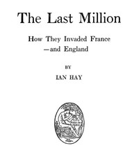 The Last Million: How They Invaded France—and England