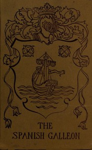 Cover of The Spanish Galleon Being an account of a search for sunken treasure in the Caribbean Sea.