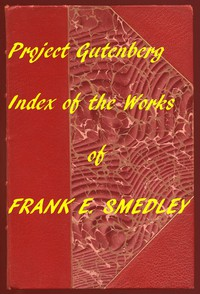Index of the Project Gutenberg Works of Frank E. Smedley