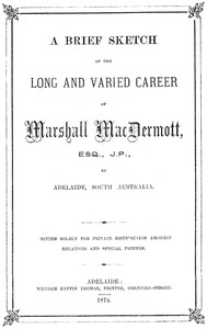 Cover of A Brief Sketch of the Long and Varied Career of Marshall MacDermott, Esq., J.P. of Adelaide, South Australia