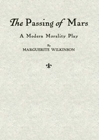 Cover of The Passing of Mars: A Modern Morality Play