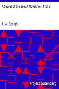 Cover of A Secret of the Sea: A Novel. Vol. 1 (of 3)