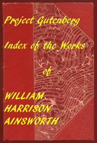 Cover of Index of the Project Gutenberg Works of William Harrison Ainsworth