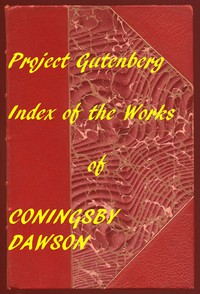 Index of the Project Gutenberg Works of Coningsby Dawson
