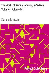 The Works of Samuel Johnson, in Sixteen Volumes. Volume 04
