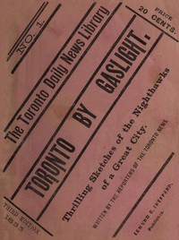 """Cover of Toronto by Gaslight: The Night Hawks of a Great City As Seen by the Reporters of """"The Toronto News"""""""