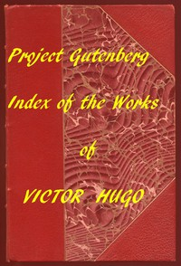 Index of the Project Gutenberg Works of Victor Hugo