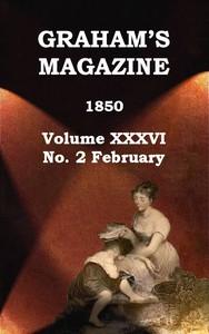 Cover of Graham's Magazine, Vol. XXXVI, No. 2, February 1850