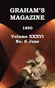Cover of Graham's Magazine, Vol. XXXVI, No. 6, June 1850