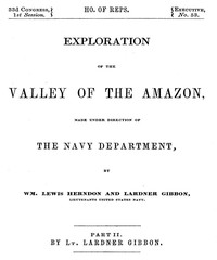 Cover of Exploration of the Valley of the Amazon, Part 2 (of 2)