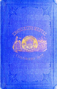 Cover of The Legislative Manual, of the State of Colorado Comprising the History of Colorado, Annals of the Legislature, Manual of Customs, Precedents and Forms, Rules of Parliamentary Parliamentary Practice, and the Constitutions of the United States and the History of Colorado, Annals of the Legislature, Manual of Customs, Precedents and Forms, Rules of Parliamentary Practice, and the Constitutions of the United States and the State of Colorado. Also, Chronological Table of American History, Lists and Tables for Reference, Biographies, Etc.