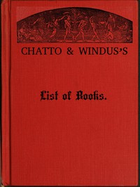 Chatto & Windus's List of Books, July 1878
