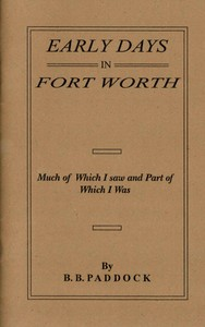 Cover of Early Days in Fort Worth, Much of Which I saw and Part of Which I Was