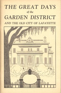Cover of The Great Days of the Garden District, and the Old City of Lafayette