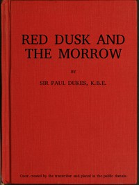 Cover of Red Dusk and the Morrow: Adventures and Investigations in Red Russia