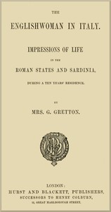 Cover of The Englishwoman in Italy Impressions of life in the Roman states and Sardinia, during a ten years' residence