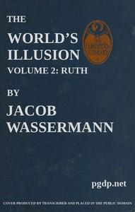 The World's Illusion, Volume 2 (of 2): Ruth