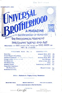 Cover of Universal Brotherhood, Volume XIII, No. 11, February 1899 A Magazine Devoted to the Brotherhood of Humanity, the Theosophical Movement, Philosophy, Science and Art